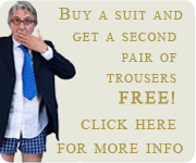 Get a second pair of trousers FREE!