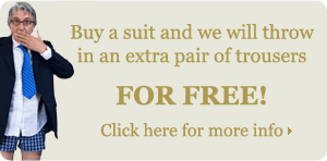 Buy a suit and we will throw in an extra pair of trousers for free!